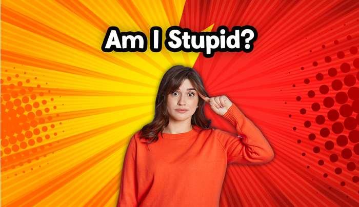 'না বলা কথা, 'I am stupid'